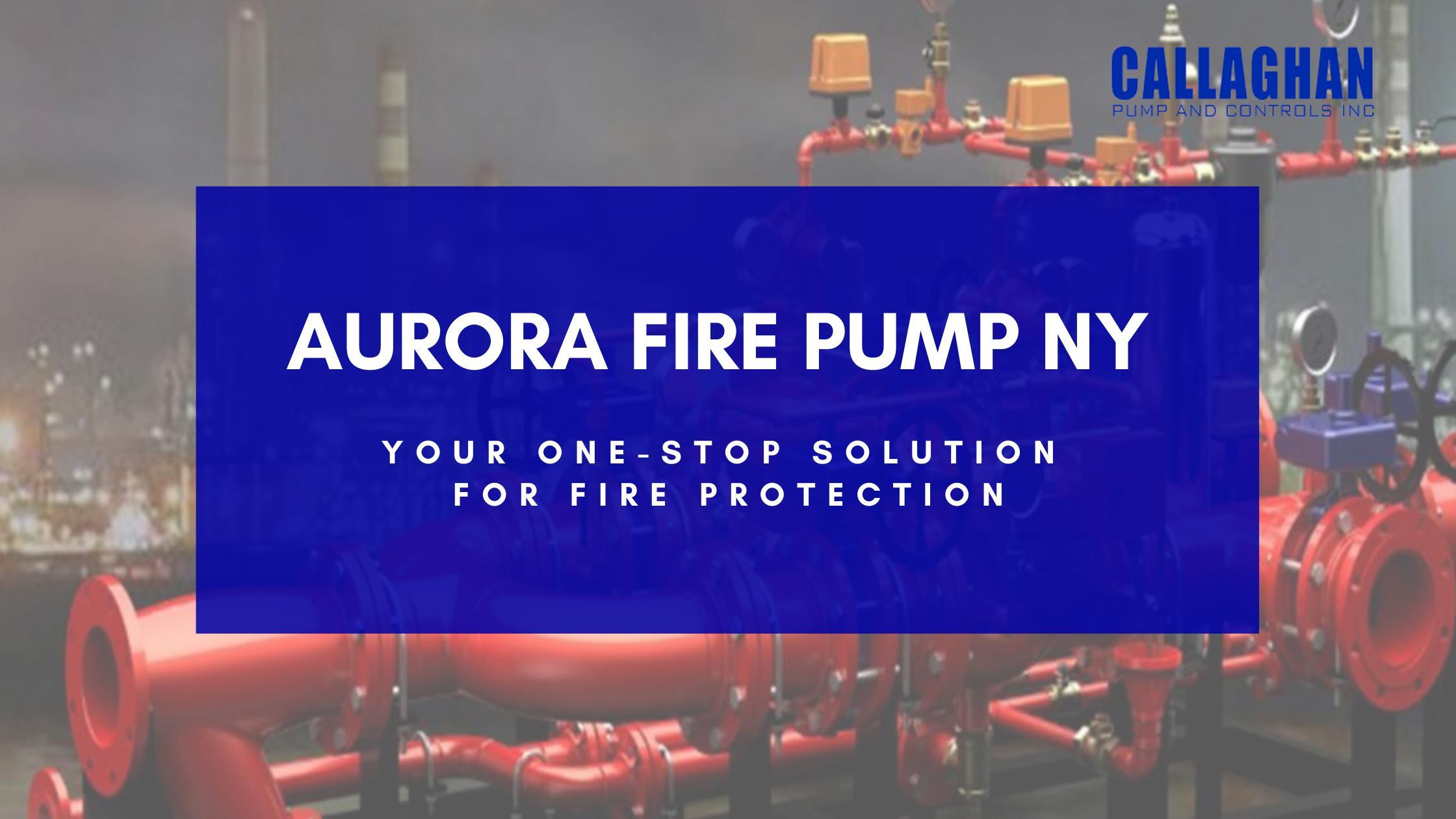 Aurora Fire Pump NY