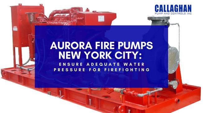 Aurora Fire Pumps New York City