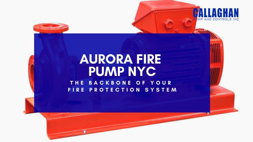 Aurora Fire Pump NYC